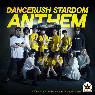 DANCERUSH STARDOM ANTHEM