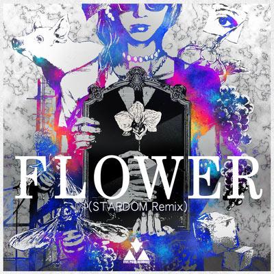 FLOWER (STARDOM Remix)
