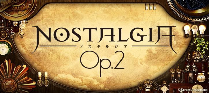 ノスタルジア Op.2